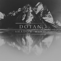Shadow Wind — Dotan