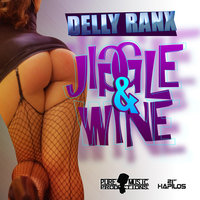 Jiggle and Wine - Single — Delly Ranx