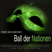 Raymond: Ball der Nationen — Hamburger Rundfunkorchester, Wilhelm Stephan, Emmy Loose, Friedel Hensch