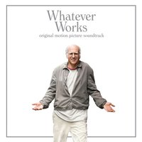 Whatever Works Original Motion Picture Soundtrack — сборник
