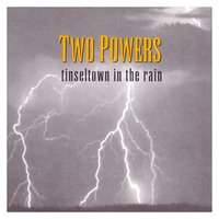 Tinseltown In The Rain — Two Powers