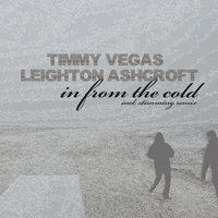 In from the Cold — Timmy Vegas, Leighton Ashcroft
