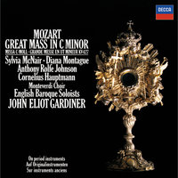 Mozart: Great Mass in C minor — Sylvia McNair, Diana Montague, Anthony Rolfe Johnson, Cornelius Hauptmann, Anthony Robson, Lisa Beznosiuk