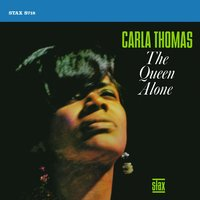 The Queen Alone [Expanded Reissue] — Carla Thomas