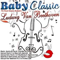 Baby Classic - Ludvi Van Beethoven — Людвиг ван Бетховен, The Royal Classic Orchestra
