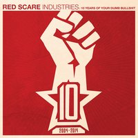 Red Scare Industries: 10 Years of Your Dumb Bullshit — сборник