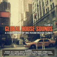 Global House Sounds, Vol. 15 — сборник