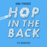 Hop in the Back — Houston, Rob Twizz