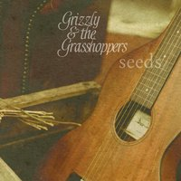 Seeds — Grizzly & the Grasshoppers
