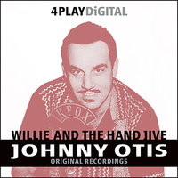 Willie And The Hand Jive - 4 Track EP — The Johnny Otis Show