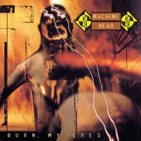 Burn My Eyes — Machine Head