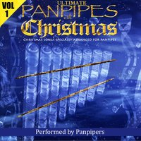 Ultimate Panpipes At Christmas Volume 1 — Panpipers