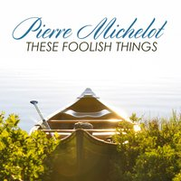 These Foolish Things — Pierre Michelot