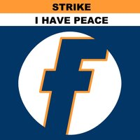 I Have Peace — Strike