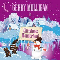 Gerry Mulligan in Christmas Wonderland — Gerry Mulligan