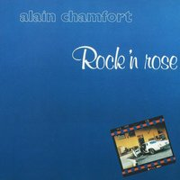Rock'n rose — Alain Chamfort