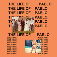 The Life Of Pablo — Kanye West