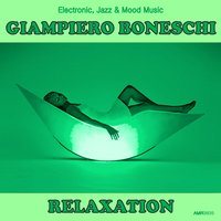 Relaxation (Electronic, Jazz & Mood Music, Direct from the Boneschi Archives) — Sergio Farina, Giampiero Boneschi, Giampiero Boneschi & Sergio Farina
