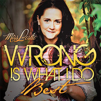 Wrong is What I Do Best — Miss Leslie