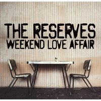 Weekend Love Affair — The Reserves