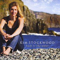 Back to the Water — Kim Stockwood