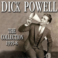 The Collection 1935-8 — Dick Powell