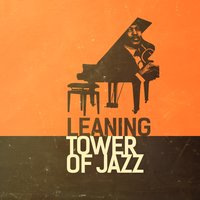 Leaning Tower of Jazz — Italian Restaurant Music of Italy