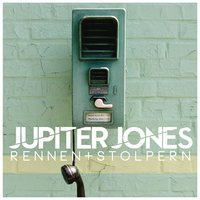 Rennen + Stolpern — Jupiter Jones