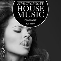 Finest Groovy House Music, Vol. 20 — сборник