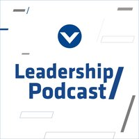 Leadership Podcast: Leadership and Service — Steve Murrell, Victory PH