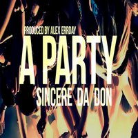 White Noise (A Party) — Sincere Da Don