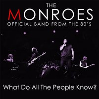 What Do All the People Know? — The Monroes
