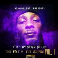 The Pot & The Window, Vol. 1 — Filthy Rich Redd