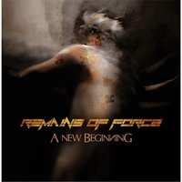 A New Beginning — Remains of Force