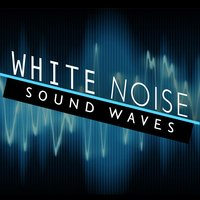 White Noise: Sound Waves — Lullaby Land, Nature White Noise for Relaxation and Meditation, Relaxing Sounds of Nature White Noise Waheguru, Lullaby Land|Nature White Noise for Relaxation and Meditation|Relaxing Sounds of Nature White Noise Waheguru