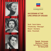 An Evening At The Lyric Opera Of Chicago — Ettore Bastianini, Richard Tucker, Giulietta Simionato, Georg Solti, Renata Tebaldi, Chicago Lyric Opera Orchestra