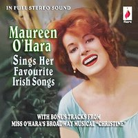 Maureen O'Hara Sings Her Favourite Irish Songs — Maureen O'Hara