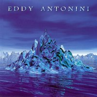 When Water Became Ice — Eddy Antonini