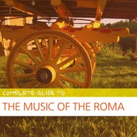 Complete Guide to the Music of the Roma — сборник