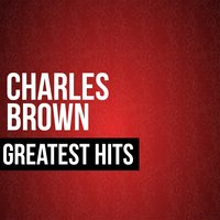 Greatest Hits — Charles Brown