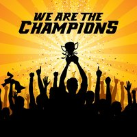 We Are the Champions — The Fan Lounge