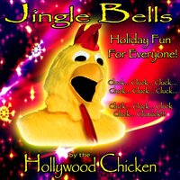 Jingle Bells — Hollywood Chicken