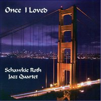Once I Loved — Schawkie Roth