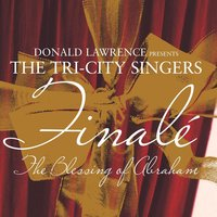Blessing Of Abraham — Donald Lawrence And The Tri-City Singers
