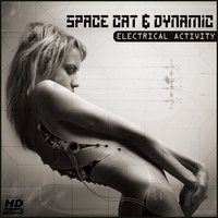 Electrical Activity — Space Cat, Dynamic, Space Cat & Dynamic