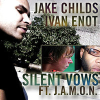 Silent Vows — Jake Childs, Ivan Enot, J.A.M.O.N.