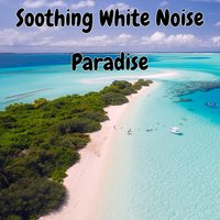 Soothing White Noise Paradise — White Noise Therapy, Relaxing With Sounds of Nature and Spa Music Natural White Noise Sound Therapy, White Noise Meditation, El Ruido Blanco