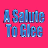 A Salute To Glee — Glee Club Singers