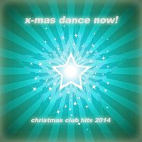 X-Mas Dance Now! - Best of Christmas Club Hits 2014 — Irving Berlin