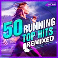 50 Running Top Hits Remixed - Perfect for Fitness, Gym, Aerobics, Cardio, Cycle & Spin — сборник